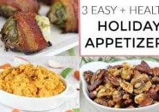 3 Healthy Easy Holiday Appetizers Thanksgiving Recipes