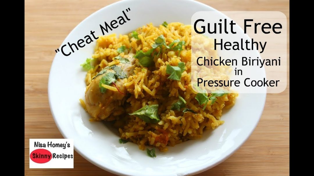 Healthy Guilt Free Chicken Biriyani Recipe Christmas Cheat Meal Skinny Recipes For Weight Loss