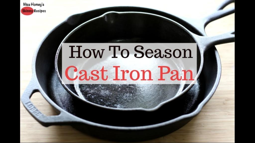 How To Season Cast Iron Pan Skinny Recipes