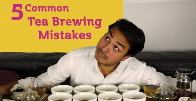 5 Common Tea Brewing Mistakes
