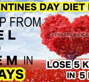 Valentines Day Diet Plan How to Lose Weight Fast 5 Kgs in 5 Days