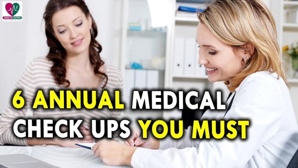 6 Annual Medical Check Ups You Must Daily Health Tips