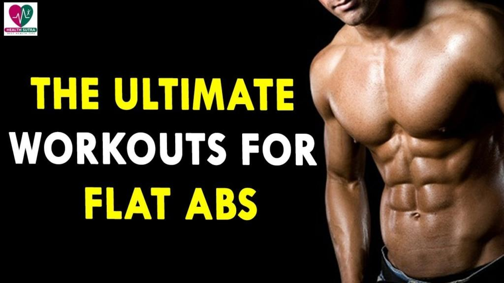 The Ultimate Workouts for Flat Abs Top Workouts for Flat Abs