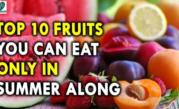 Top 10 Fruits You Can Eat Only in Summer Along Summer Health Tips