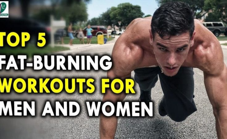 Top 5 Fat Burning Workouts for Men and Women Daily Workouts for Healthy Body