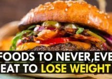 9 Foods to Never Ever Eat If Youre Trying to Lose Weight