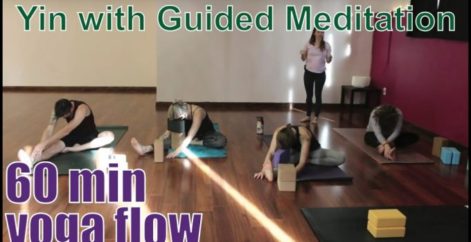 60 Minute Yoga Class Yin with Guided Meditation