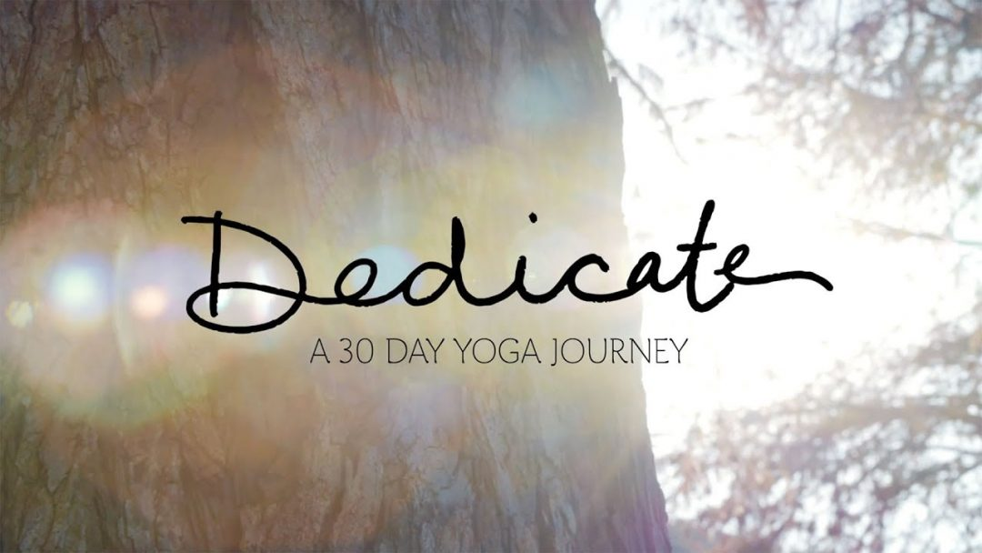 Dedicate A 30 Day Yoga Journey Yoga With Adriene