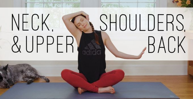 10 Minute Yoga Quickie Neck Shoulders Upper Back Yoga With Adriene