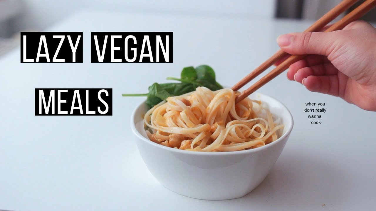 Vegan Meal Ideas for Lazy Days