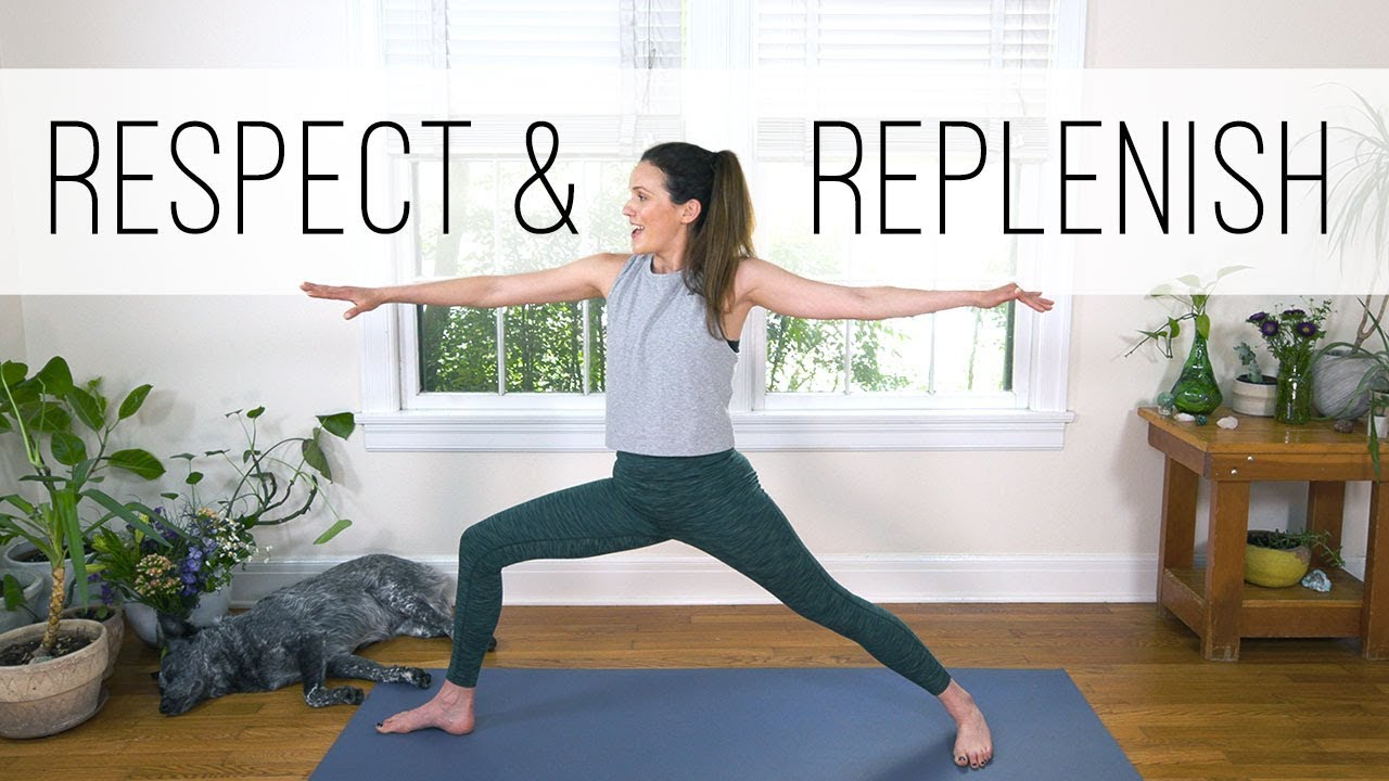 Respect and Replenish Yoga With Adriene