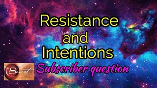 Do intentions create resistance Subscriber Question