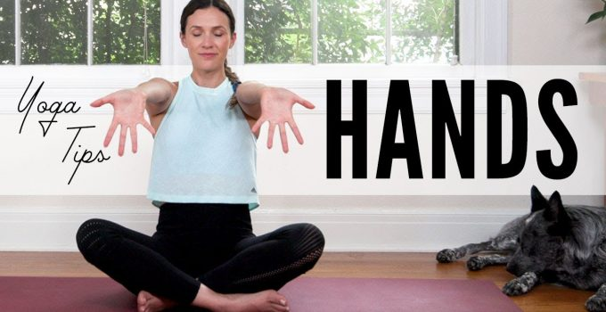 Yoga Tips For The Hands Yoga With Adriene