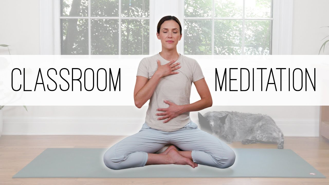 Classroom Meditation For All Ages Yoga With Adriene