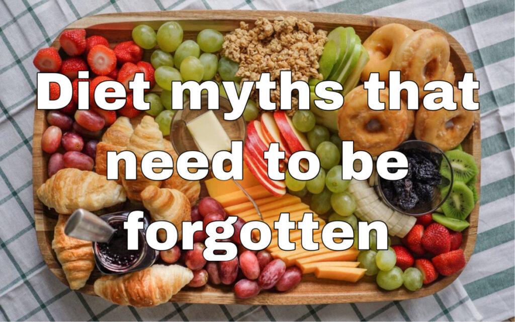 Diet myths that need to be forgotten